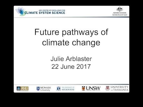 Future pathways of climate change (Julie Arblaster)