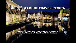 Ghent Belgium Travel Review - Belgium's Hidden Gem