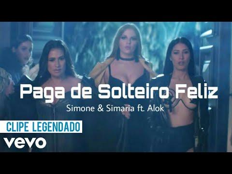 Simone & Simaria - Paga de solteiro Feliz ft Alok  Legendado