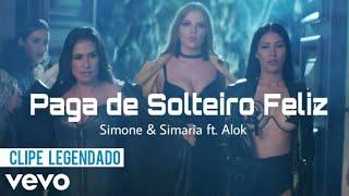 Baixar Simone & Simaria - Paga de solteiro Feliz ft. Alok (Clipe Legendado)