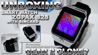 Smartwatch ZGPAX S28 [UNBOXING] with SIM/MicroSD Card Slot, MTK6260, 450mAh Battery - Gear 2 Clone?