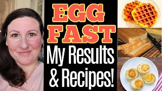 3 Day Egg Fast Results &amp Recipes