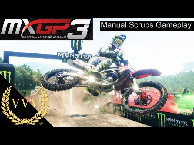 MXGP 3 - Manual Scrub Gameplay