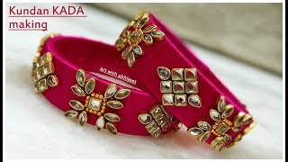 Silk Thread Bridal KUNDAN Stone Kada/Bangle making at home | SILK THREAD KUNDAN BANGLE WITH LATKAN