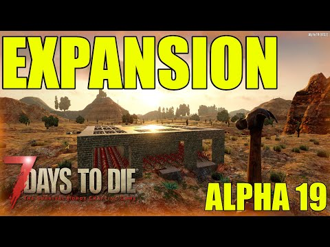 7 Days To Die Alpha 19 |  Base Day One | Ep 3