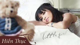 Little Girl | Hiền Thục | Music Video