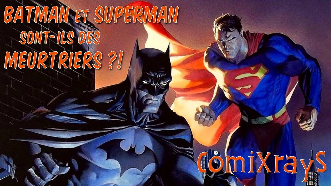 Batman et Superman sont-ils des Meurtriers ? - ComiXrayS