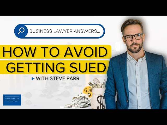 Protect Your Business From A Lawsuit | How To Avoid Getting Sued!