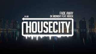 OK Midnight Feat. Moock - Fade Away