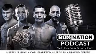 BoxNation Podcast Ep 19 🎙 Frampton is off Twitter by 10.30pm! 📲❌ Selby, Skeete, Murray & more!