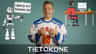 In Finland We Have This Thing Called... Tietokone