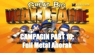 Great Big War Game Campaign - Mission 16 - Full Metal Anorak