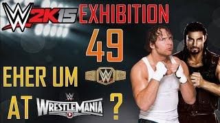 WWE 2K15 Exhibition #49 [PS4/60 Fps] - Normal Match | Reigns oder Ambrose gegen Brock Lesnar