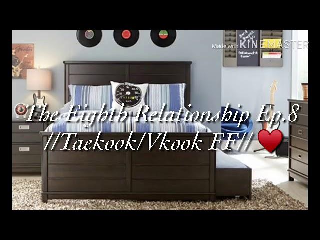 //Taekook/Vkook FF// The Eighth Relationship Ep.8