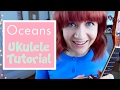 Oceans - Hillsong United (EASY UKULELE TUTORIAL)