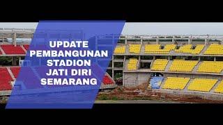 UPDATE !!! STADION JATI DIRI SEMARANG    STADION TIGA TINGKAT PERTAMA DI INDONESIA