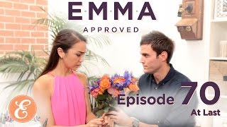 At Last – Emma Approved Ep: 70