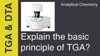 Explain the principle of TGA | Analytical Chemistry