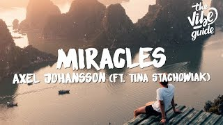 Download lagu Axel Johansson - Miracles (Lyrics) ft. Tina Stachowiak