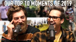 Our Top 10 Moments Of 2019