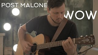 Post Malone - Wow // Fingerstyle Guitar Cover