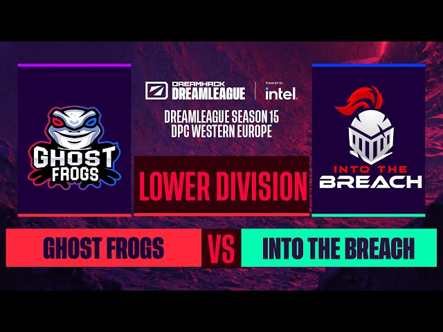 Dota2 - Ghost frogs vs. Into The Breach - Game 2 - DreamLeague S15 DPC WEU - Lower Division