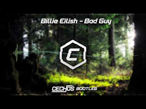 Billie Eilish - Bad Guy (Cechoś Bootleg)