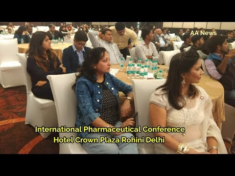 International Pharmaceutical Conference. Pharma Ratan Souvenir Hotel Crown Plaza Rohini Delhi