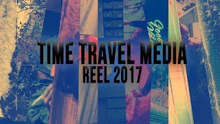 Time Travel Media REEL 2017