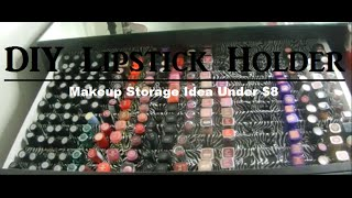 diy lipstick holder under 8   makeup storage idea
