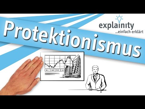 Protektionismus einfach erklärt