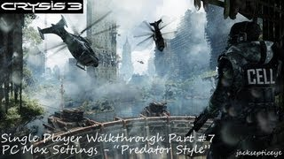Crysis 3 PC Single Player Walkthrough - Max Settings - Part 7