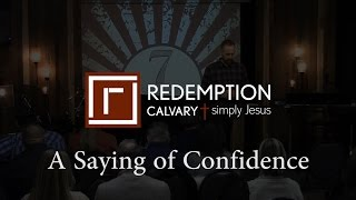 7 Last Sayings - 7) A Saying of Confidence