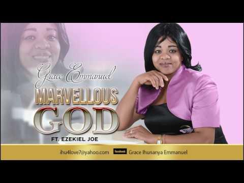Grace Emmanuel - Marvellous God - Ft Ezekiel Joel