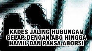 Download Video Oknum Kades Jalin Hubungan Gelap dengan ABG hingga Hamil dan Paksa Aborsi di Usia Kandungan 7 Bulan MP3 3GP MP4