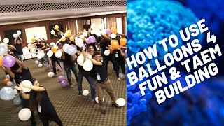 TEAM BUILDING ACTIVITY   SAVE YOUR BALOON