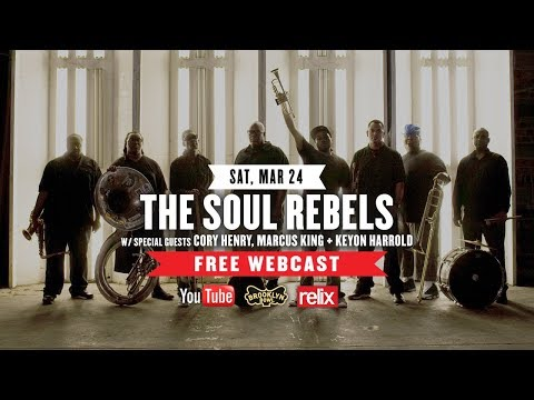 The Soul Rebels + Special Guests  :: Brooklyn Bowl :: 03/24/18 :: Full Show