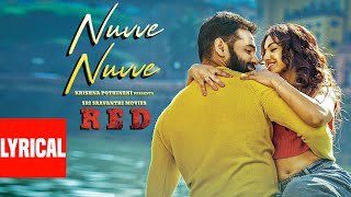 Lyrical Video : Nuvve Nuvve | RED | Ram Pothineni, Malvika Sharma | Mani Sharma | Kishore Tirumala