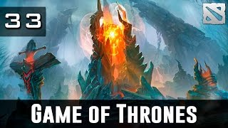 Dota 2 Game of Thrones Ep. 33