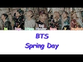 BTS - Spring Day (봄날) LYRICS (Color Coded) [HAN/ROM/ENG]