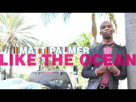 Matt Palmer - Like The Ocean (Full Song & Lyrics)