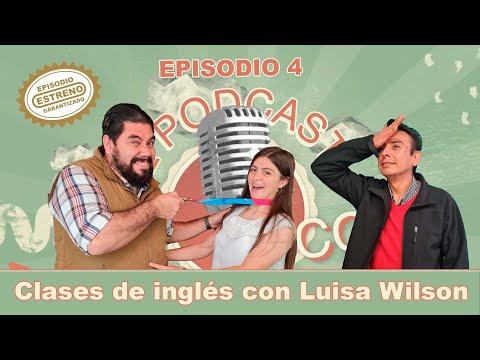 "Ep. 4 ""Clases de inglés con Luisa Wilson"""