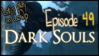 Dark Souls - FR CoOp Let's Play - Episode 49 - Bonus
