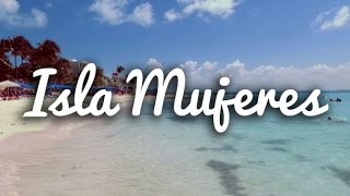 Mexico Travel: Isla Mujeres day trip from Cancun