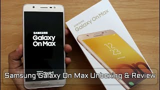 Samsung Galaxy On Max Unboxing And Review I Hindi