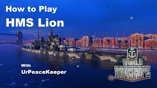 How To Play HMS Lion In World Of Warships