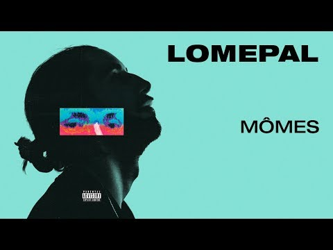 Lomepal - Mômes (lyrics video)