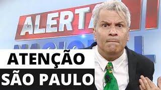 ATENÇÃO MINHA QUERIDA SÃO PAULO!