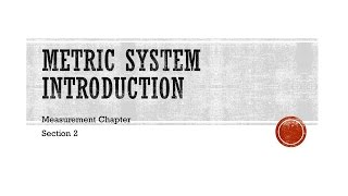 Introduction to the metric system - Measurement Chapter Section 2