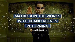 BREAKING: Keanu Reeves Returning for Matrix 4